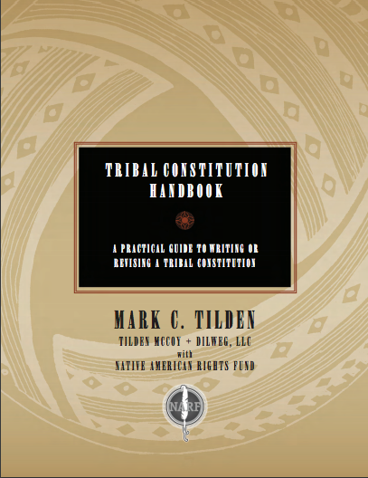 Tribal Constitution Handbook: A Guide to Writing and Revising Tribal Constitutions