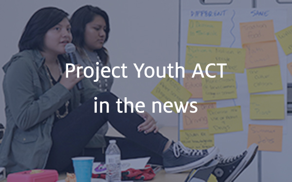 Project Youth ACT in the news